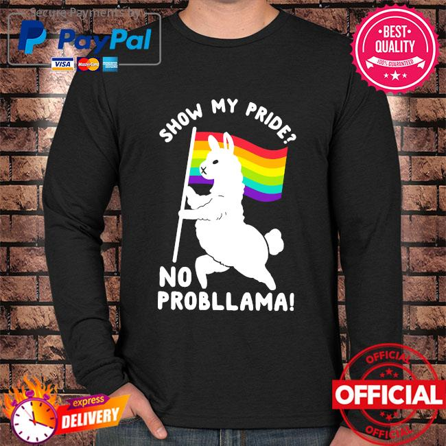 Lgbt show my pride no probllama s Long sleeve black
