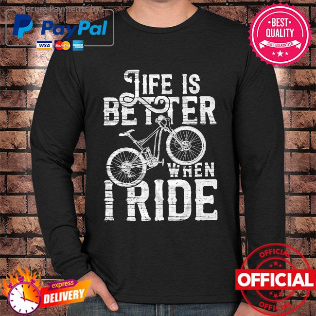 Life is better when I ride s Long sleeve black