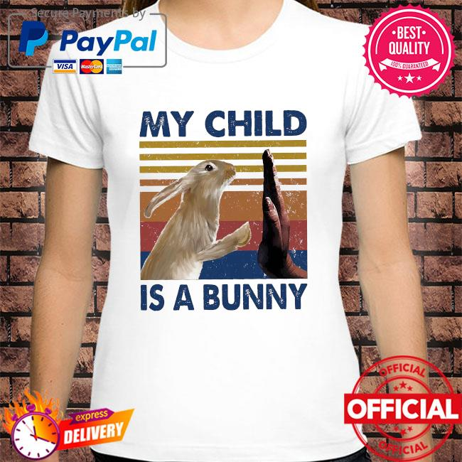 My child is a bunny vintage shirt