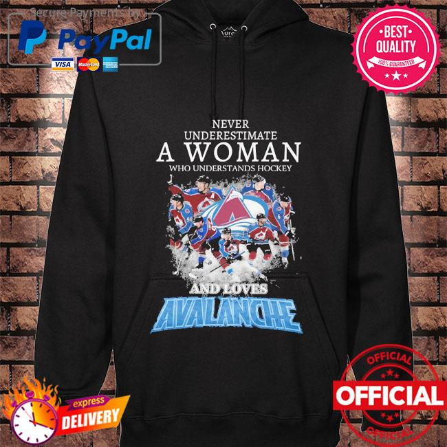 Never underestimate a woman who understands hockey and love avalanche s hoodie black