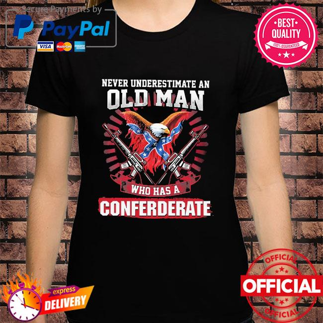 Never underestimate an old man who has a confederate shirt