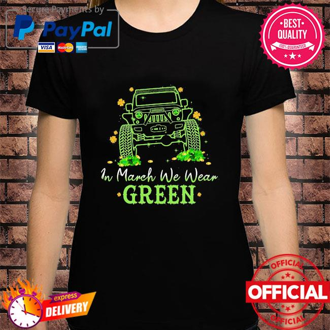 Jeep in march we wear green shirt