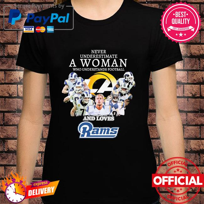 Never underestimate a woman who understands football and loves Rams shirt