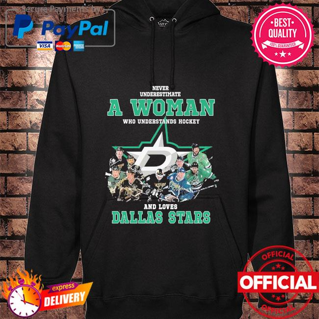 Never underestimate a woman who understands hockey and love Dallas Stars signatures t-s hoodie black