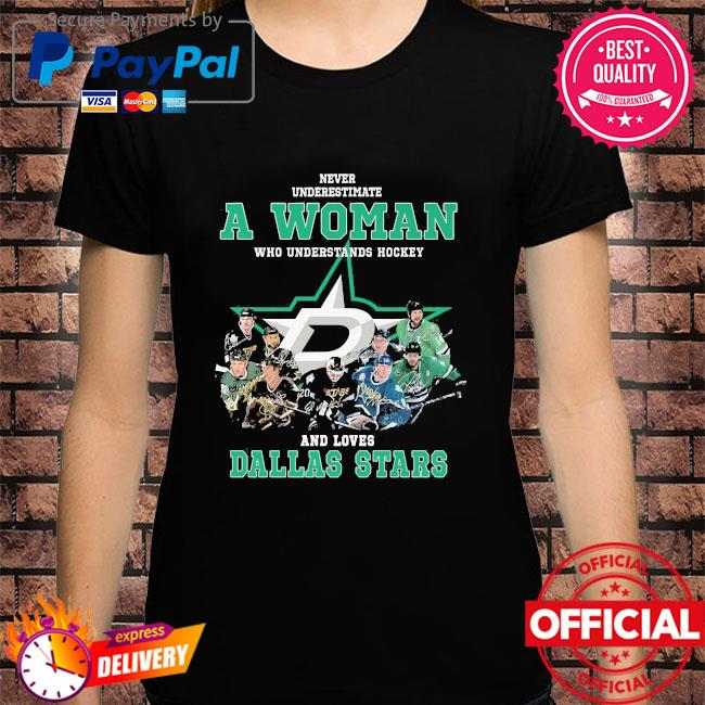 Never underestimate a woman who understands hockey and love Dallas Stars signatures t-shirt