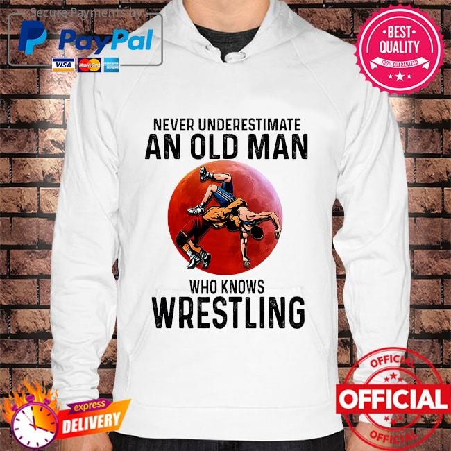 Never underestimate an old man who knows wrestling Hoodie white