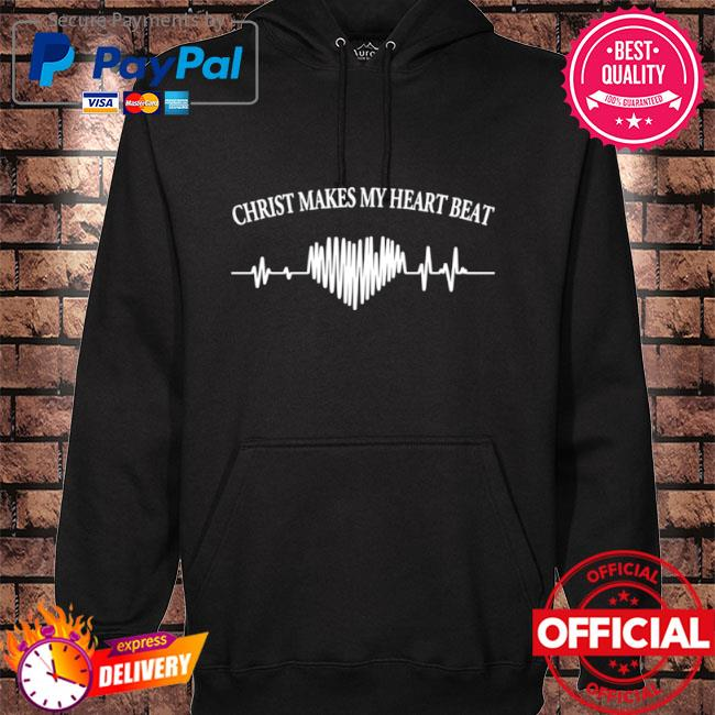 Official Christ makes my heartbeat hoodie black