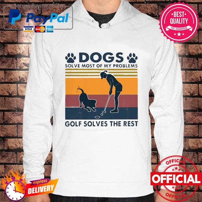 Official Dogs solves most of my problems goals solves the rest vintage Hoodie white