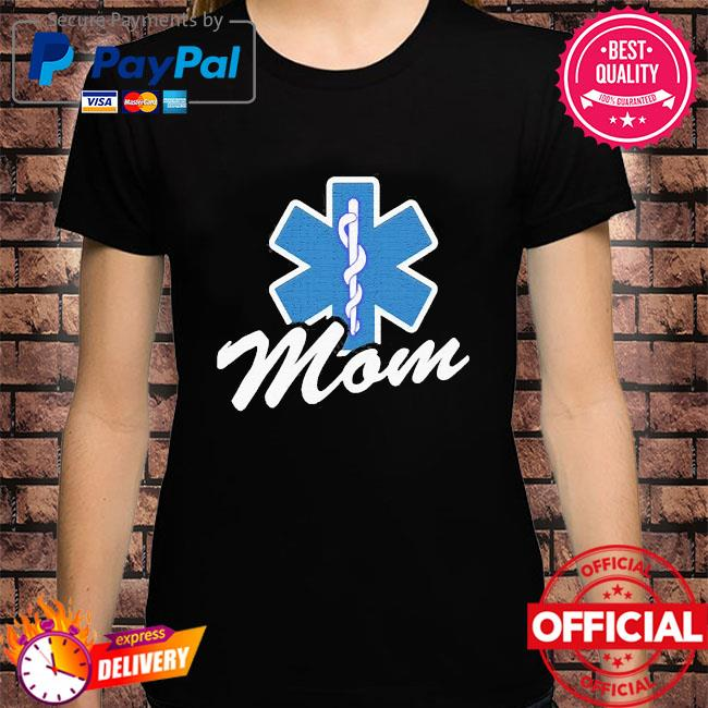 Official Emt paramedic mom my son daughter is an emt shirt