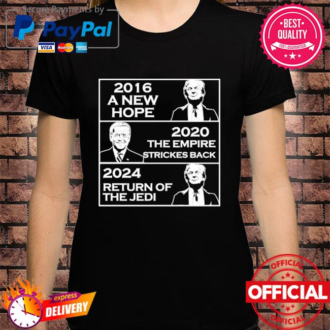 2016 a new hope 2021 the empire strikes back 2024 return of the jedi shirt