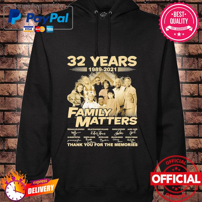 32 years 1989 2021 Family Matters thank you for the memories signatures hoodie black