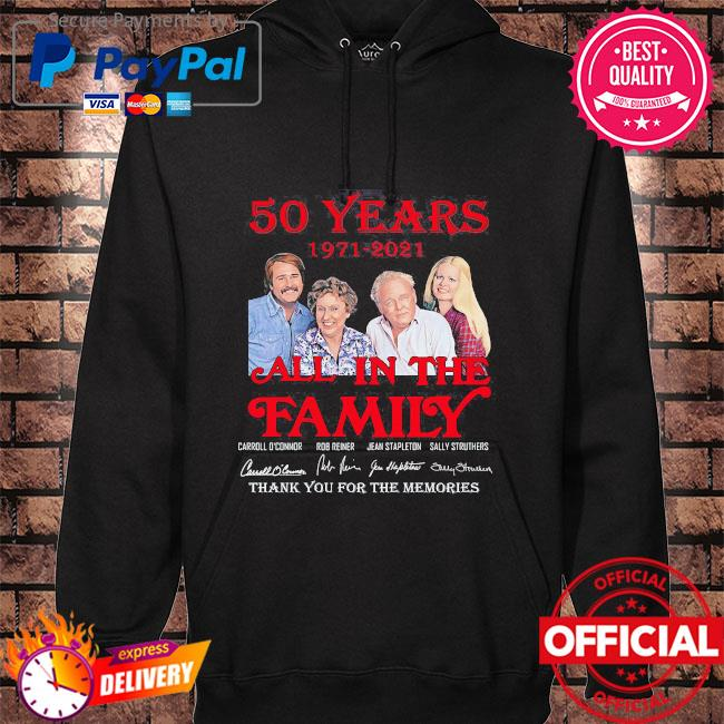50 years 1971 2021 All In The Family thank you for the memories signatures hoodie black