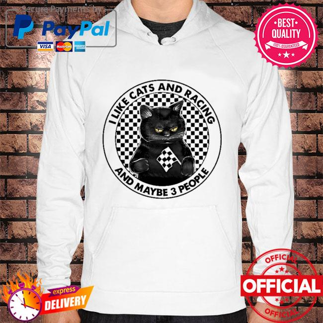 I like cats and racing and maybe 3 people Hoodie white