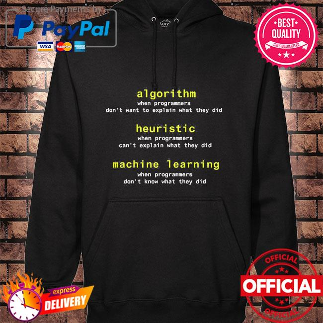 Algorithm when programmers don't want to explain what they did hoodie black