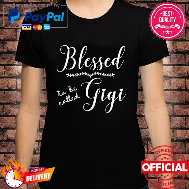 Blessed to be called gigi mother's day shirt