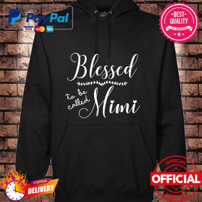 Blessed to be called mimi gift for grandma mother's day hoodie black