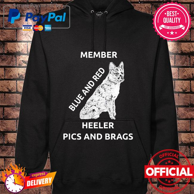 Blue and red heeler dog pics brags member love of dogs hoodie black