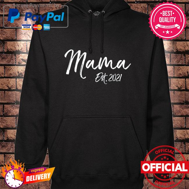 Cute first mother's day gift for new moms mama est 2021 hoodie black