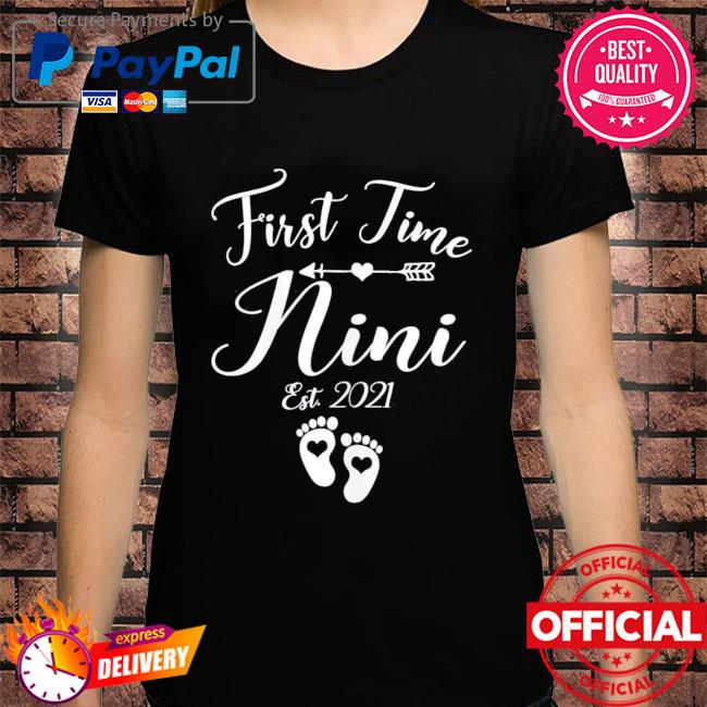 First time nini est 2021 matching family mother's day shirt