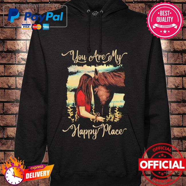 Girl kisss Horse you are my happy place hoodie black