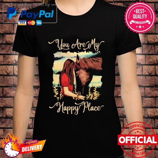 Girl kisss Horse you are my happy place shirt