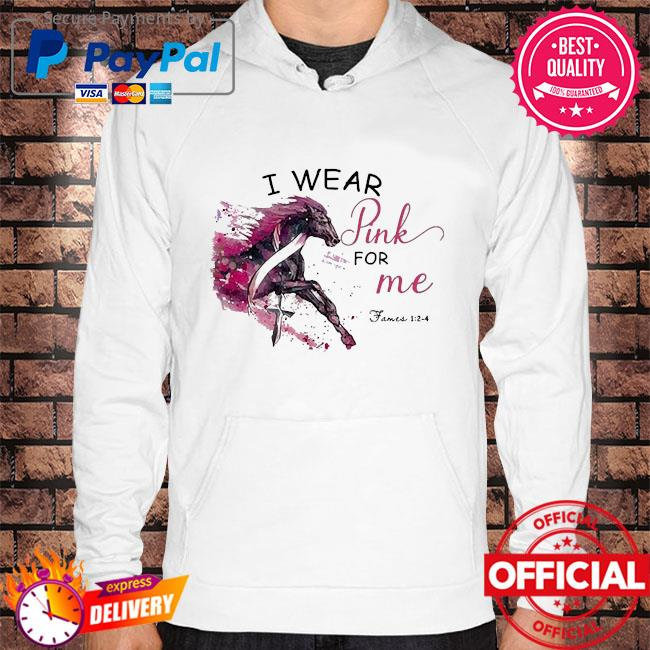 Horse breast cancer I wear pink for me Hoodie white