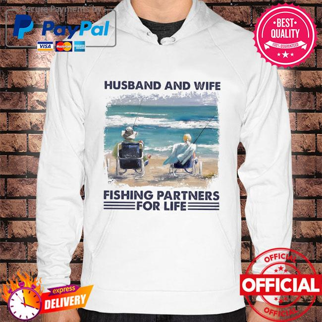 Husband and wife fishing partners for life Hoodie white