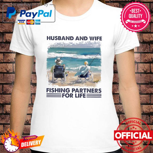 Husband and wife fishing partners for life shirt