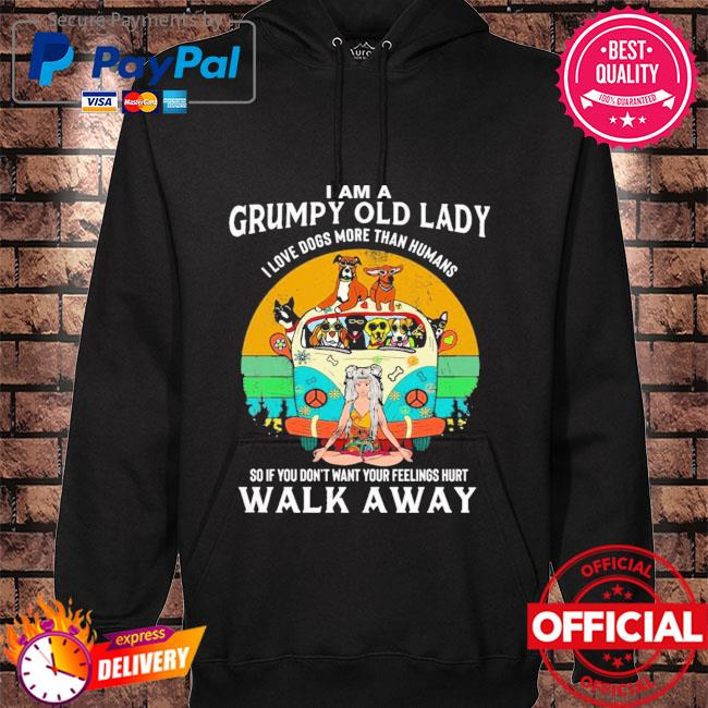 I am a grumpy old lady I love dogs more than humans hoodie black