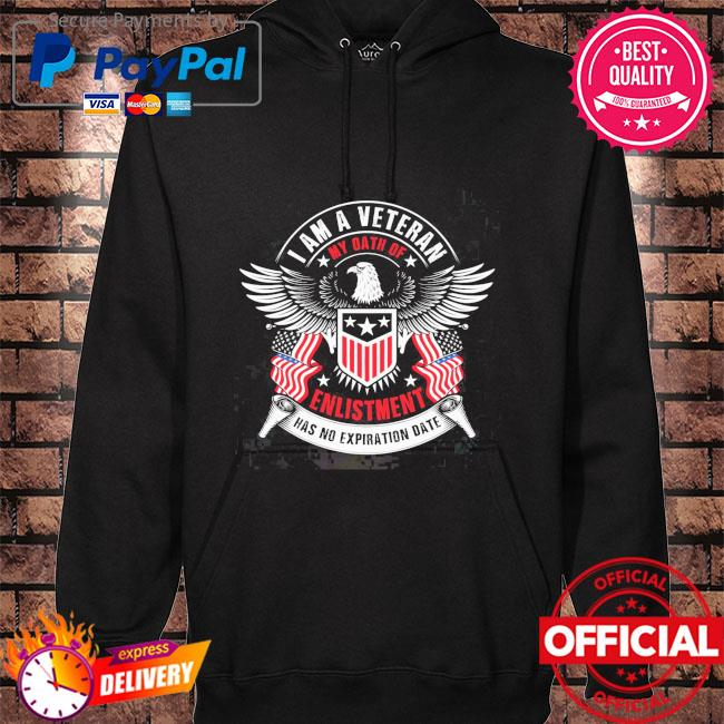 I am a veteran my oath of enlistment has no expiration date hoodie black