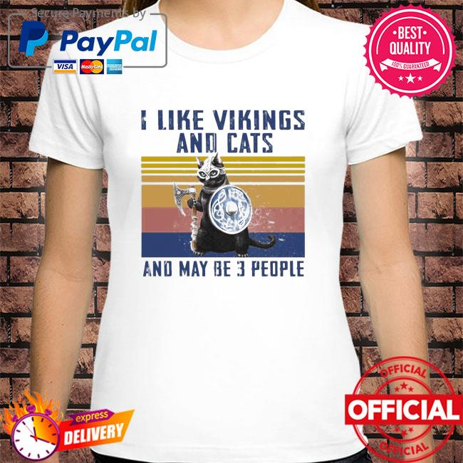 I like vikings and cats and maybe 3 people vintage shirt