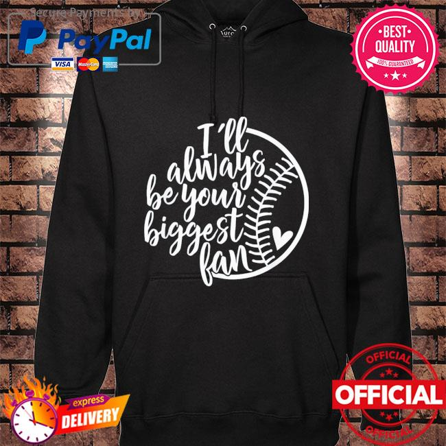 I'll always be your biggest fan baseball mom mother's day hoodie black