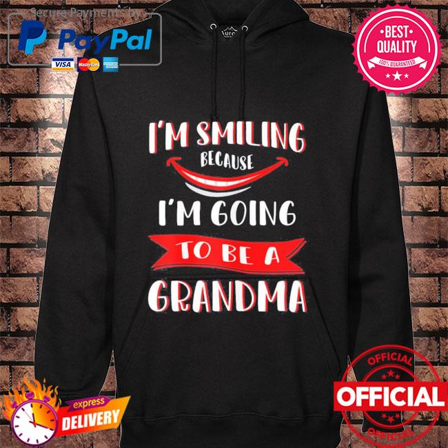 I'm smiling because I'm going to be a grandma mother's day hoodie black