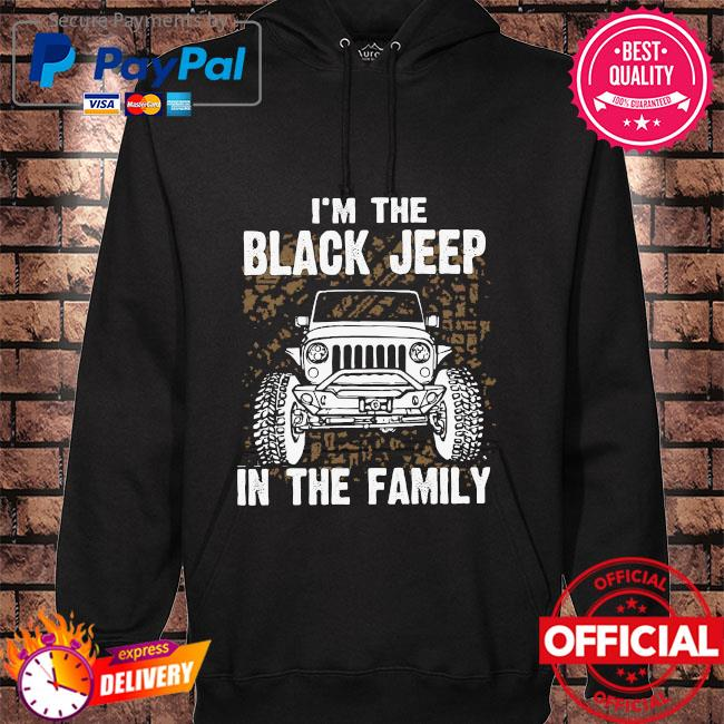 I'm the black Jeep in the family hoodie black