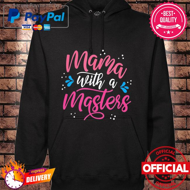 Mama with a master's degree mom graduation mother's day hoodie black