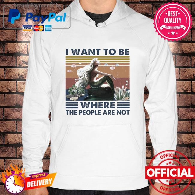 Mermaid I want to be where the people are not vintage Hoodie white