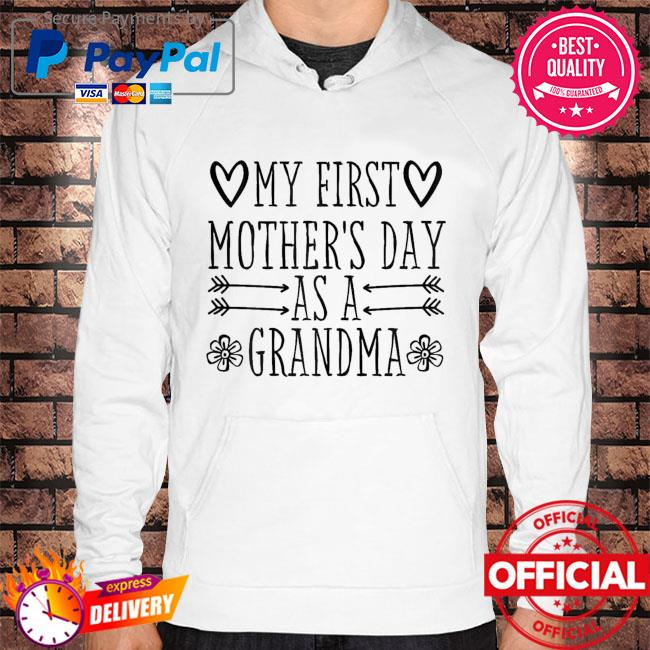 My first mother's day as grandma 2021 happy to me you Hoodie white