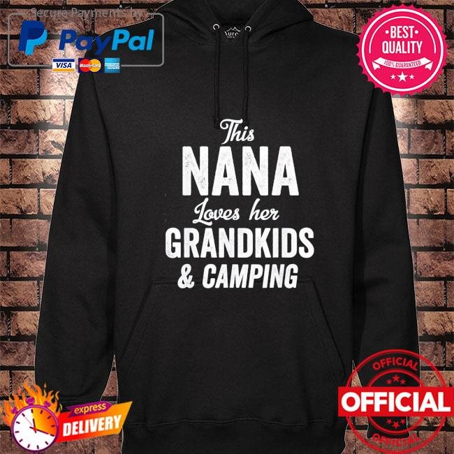 Nana loves camping grandkids gift idea mother's day camper hoodie black