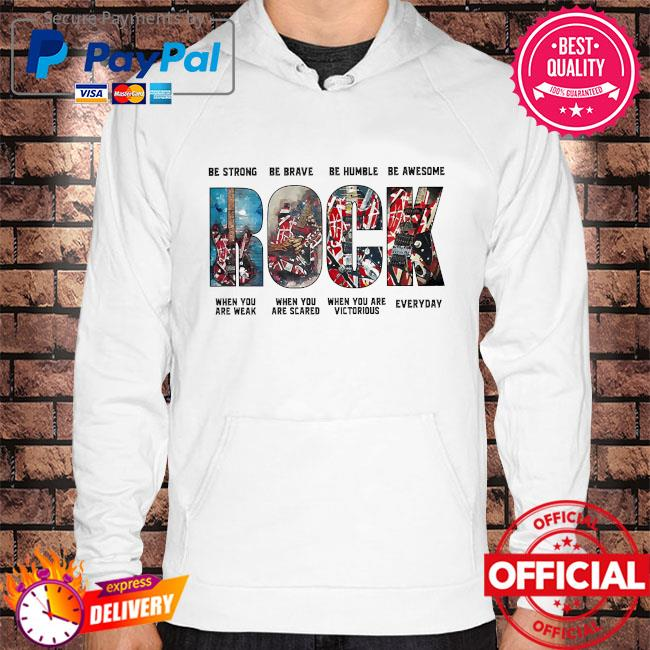 Rock be strong be brave be humble be awesome Hoodie white