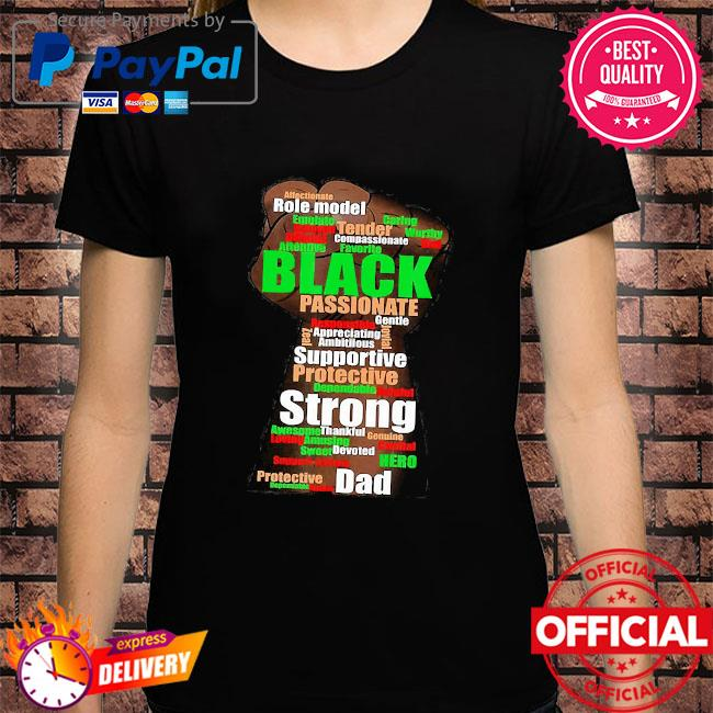 Role model black passionate supportive protective strong dad hand shirt