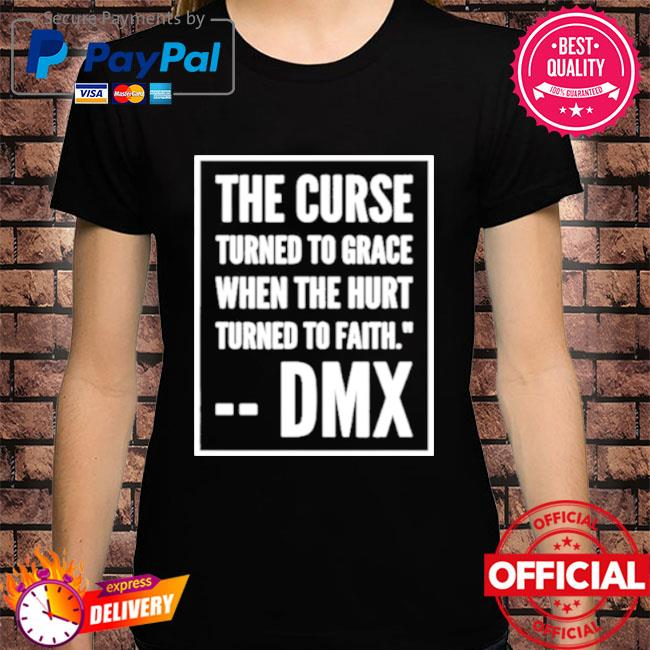 The curse turned to grace when the hurt turned to faith shirt