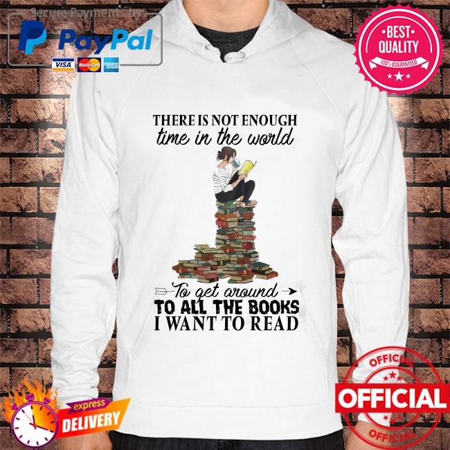 There is not enough time in the world to get around to all the books I want to read Hoodie white
