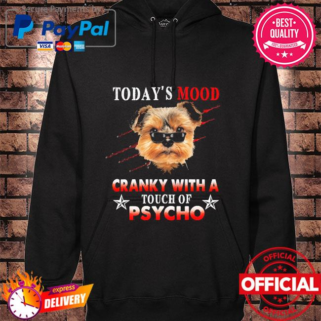 Today's mood cranky with a touch of psycho hoodie black
