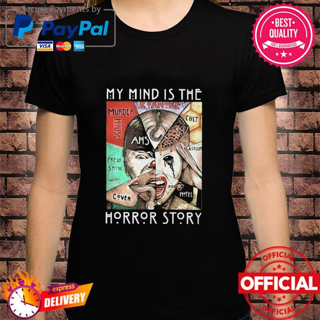 American horror story my mind is the horror story shirt