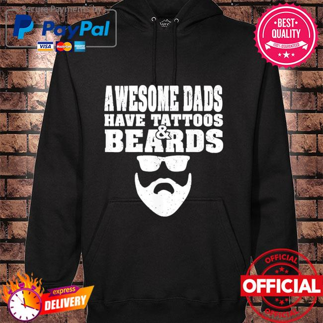 Awesome dads have tattoos and beards father's day s hoodie black