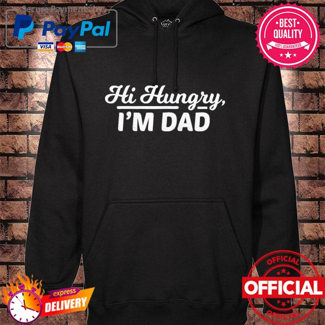 Hi hungry I'm dad father's day s hoodie black