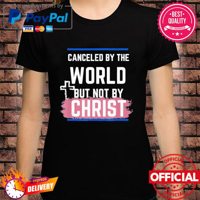Not canceled by christ shirt