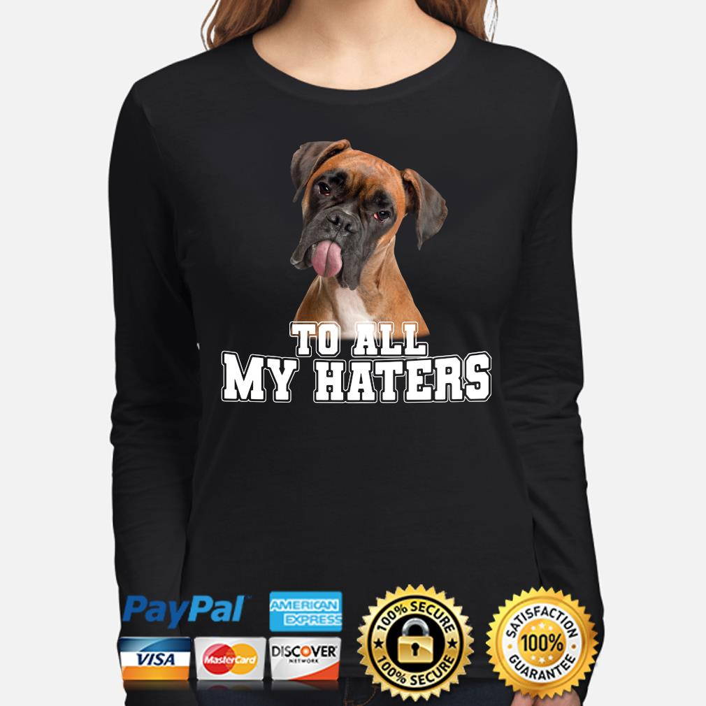 Boxer to all my hater s long-sleeve