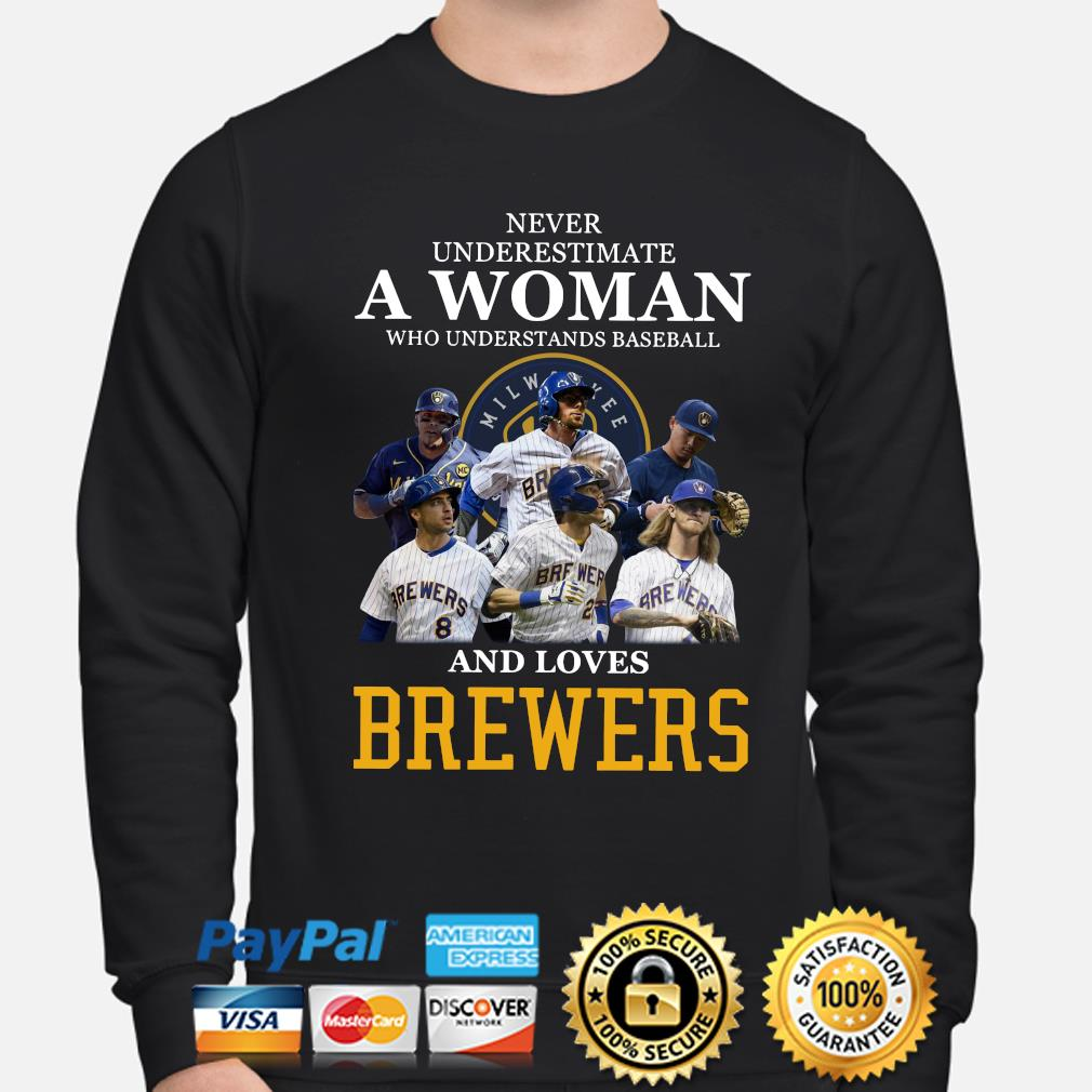 Never underestimate a woman who understands baseball and loves Brewers s sweater