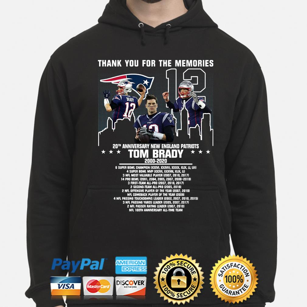 Thank you for the memories 20th anniversary New England Patriots Tom Brady s hoodie
